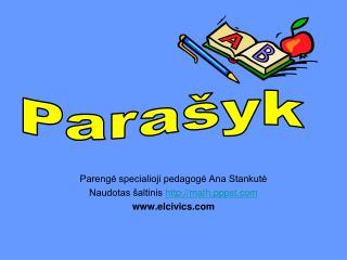 Parengė specialioji pedagogė Ana Stankutė Naudotas šaltinis  math.pppst