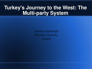 Turkey's Journey to the West: The Multi-party System