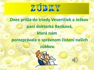 Dnes prišla do triedy Veveričiek a Ježkov      pani doktorka Benková,  ktorá nám
