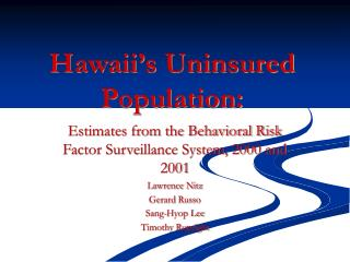 Hawaii s Uninsured Population: