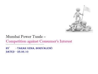 Mumbai Power Tussle –  Competition against Consumer's Interest