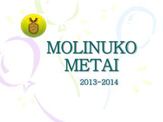 MOLINUKO METAI