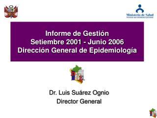 Informe de Gesti n  Setiembre 2001 - Junio 2006 Direcci n General de Epidemiolog a