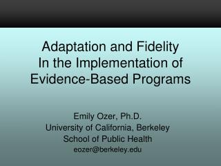 Emily Ozer, Ph.D. University of California, Berkeley School of Public Health eozer@berkeley