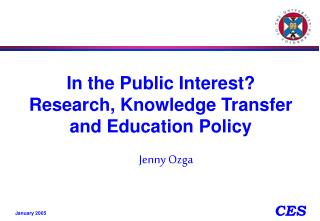 In the Public Interest? Research, Knowledge Transfer and Education Policy