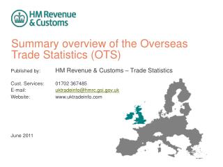 Summary overview of the Overseas Trade Statistics (OTS)