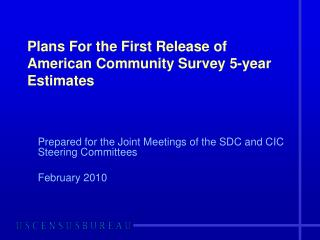 Plans For the First Release of American Community Survey 5-year Estimates