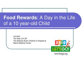 Food Rewards : A Day in the Life of a 10 year-old Child