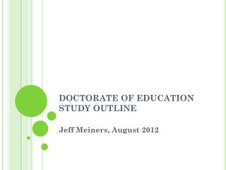 DOCTORATE OF EDUCATION  STUDY OUTLINE