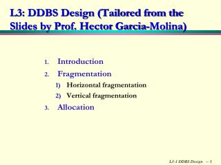 L3: DDBS Design (Tailored from the Slides by Prof.  Hector Garcia-Molina )