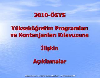 2010-ÖSYS  Yükseköğretim Programları ve Kontenjanları Kılavuzuna İlişkin Açıklamalar