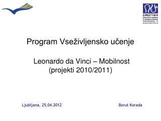 Program Vseživljensko učenje Leonardo da Vinci  – Mobilnost (projekti 2010/2011)