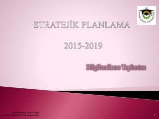 STRATEJİK PLANLAMA  2015-2019