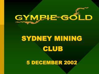 SYDNEY MINING  CLUB 5 DECEMBER 2002