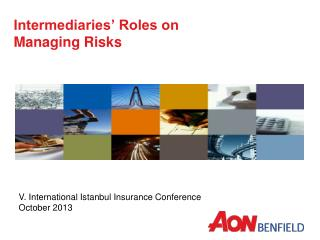 Intermediaries' Roles on  Managing Risks