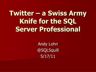 Twitter – a Swiss Army Knife for the SQL Server Professional