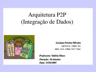 Arquitetura P2P (Integra��o de Dados)