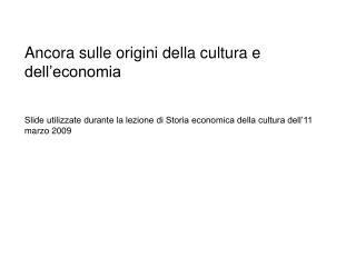 Ancora sulle origini della cultura e dell'economia
