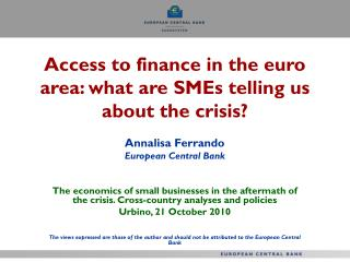 Access to finance in the euro area: what are SMEs telling us about the crisis