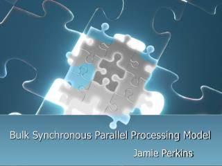 Bulk Synchronous Parallel Processing Model