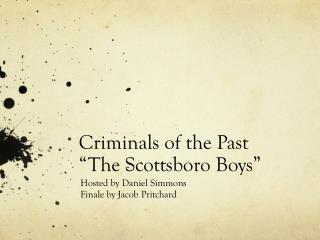 "Criminals of the Past ""The Scottsboro Boys"""