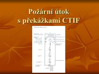 Požární útok spřekážkami CTIF