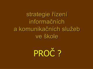 strategie řízení  informačních  a komunikačních služeb  ve škole