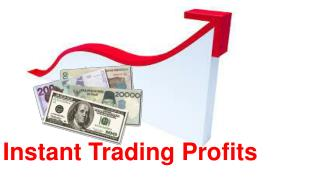 Instant Trading Profits