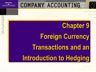 Chapter 9 Foreign Currency Transactions and an Introduction to Hedging