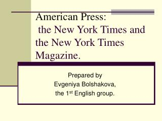 American Press : the New York Times and the New York Times Magazine.