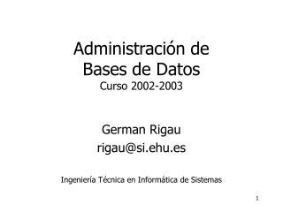 Administración de  Bases de Datos Curso 2002-2003