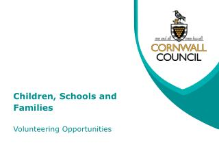 Children, Schools and Families Volunteering Opportunities
