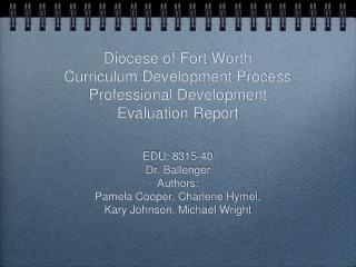 Diocese of Fort Worth Curriculum Development Process Professional Development Evaluation Report