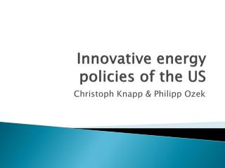 Innovative energy policies of the US