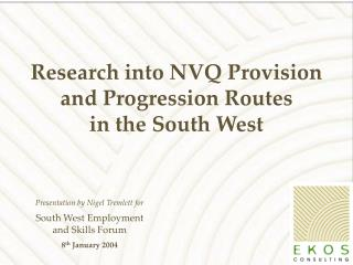 Research into NVQ Provision  and Progression Routes  in the South West
