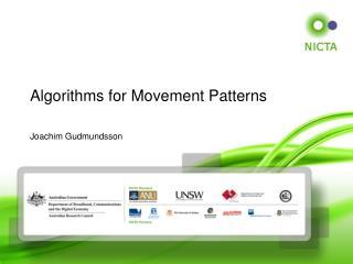 Algorithms for Movement Patterns