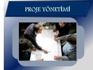 Proje  Yönetİmİ
