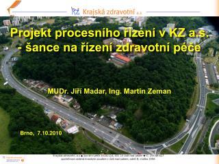 Projekt procesního řízení v KZ a.s. - šance na řízení zdravotní péče