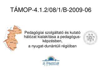 TÁMOP-4.1.2/08/1/B-2009-06