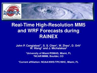 Real-Time High-Resolution MM5 and WRF Forecasts during RAINEX
