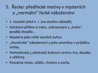 """5.  Řecko: předřecké motivy v mysteriích       a """"normální"""" řecké náboženství"""