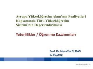 Prof. Dr. Muzaffer ELMAS 07.05.2012