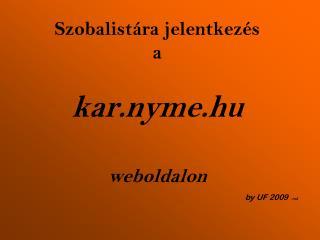 Szobalistára jelentkezés a kar.nyme.hu weboldalon