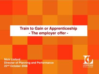 Train to Gain or Apprenticeship  - The employer offer -