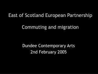 East of Scotland European Partnership   Commuting and migration