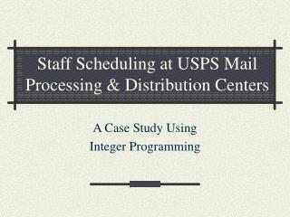 Staff Scheduling at USPS Mail Processing & Distribution Centers