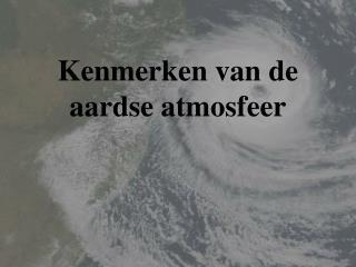 Kenmerken van de aardse atmosfeer