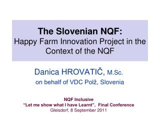The Slovenian NQF : Happy  Farm I nnovation  Project in  the  C ontext of the NQF