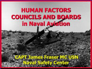 CAPT James Fraser MC USN Naval Safety Center