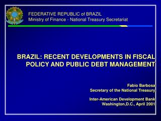 FEDERATIVE REPUBLIC of BRAZIL Ministry of Finance - National Treasury Secretariat